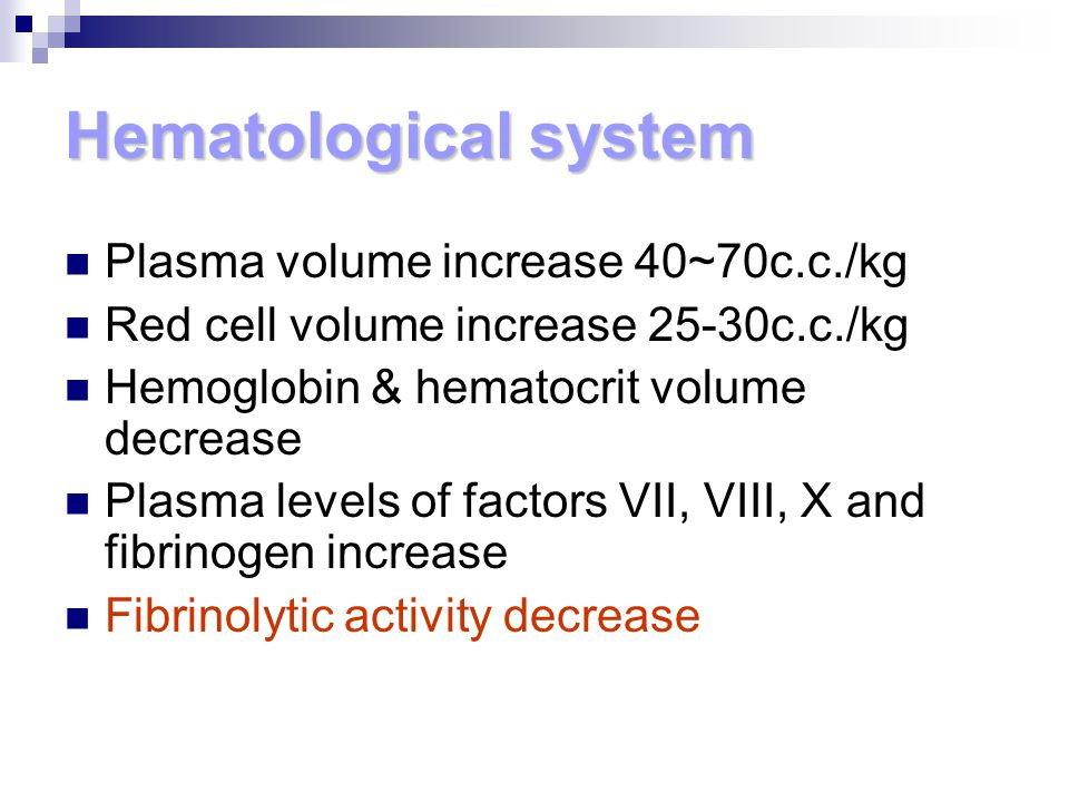 Hematological system Plasma volume increase 40~70c.c./kg