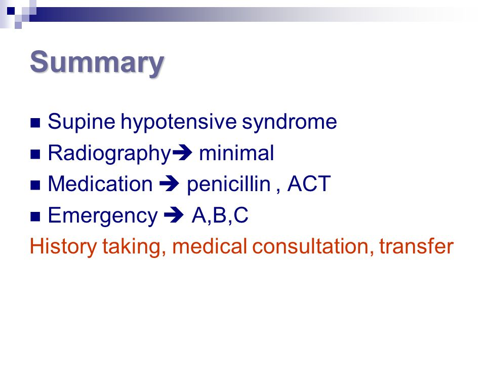 Summary Supine hypotensive syndrome Radiography minimal