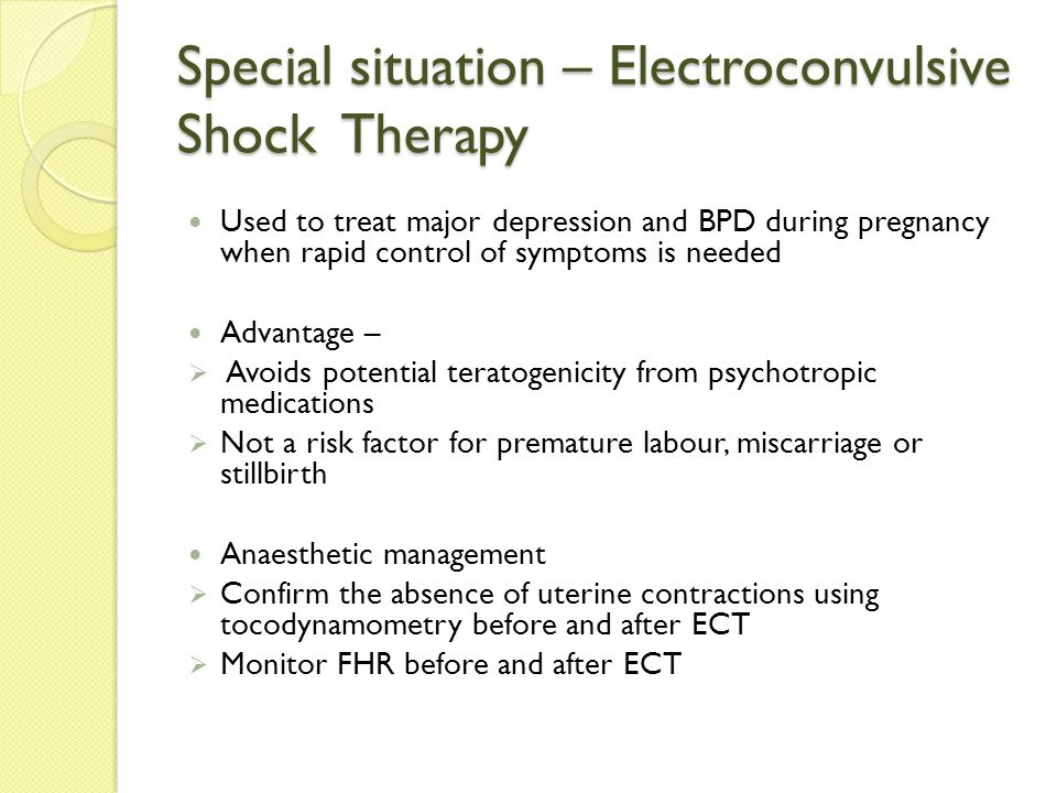Special situation – Electroconvulsive Shock Therapy