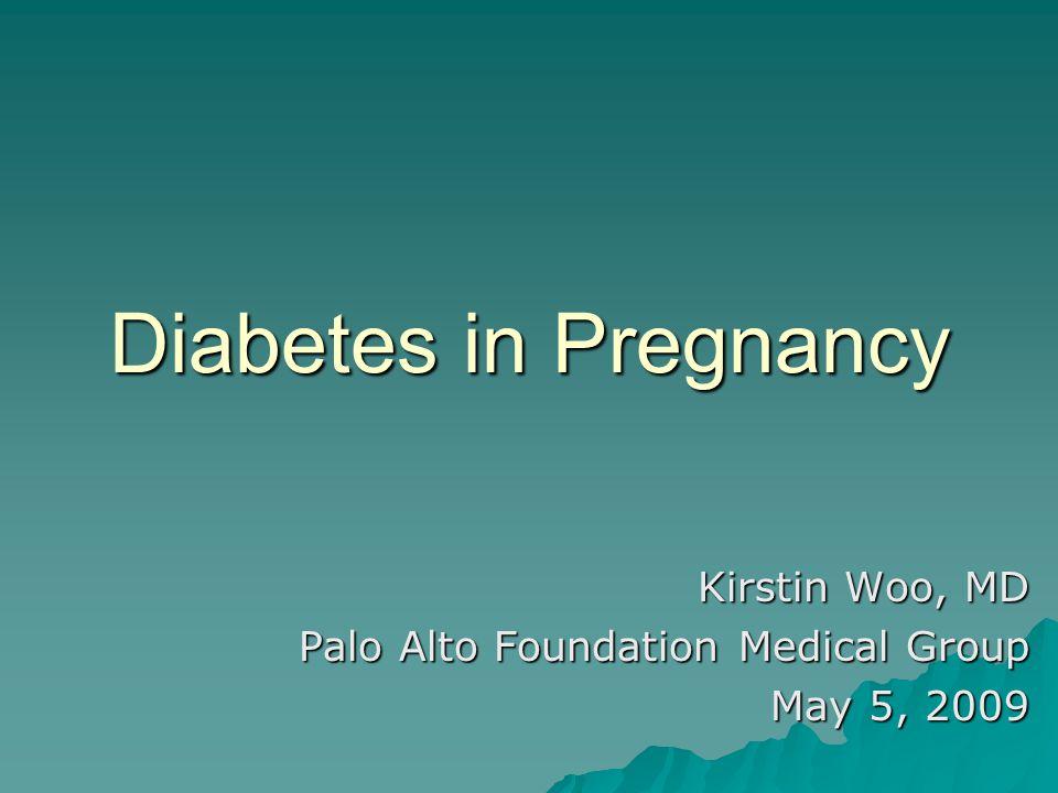 Kirstin Woo, MD Palo Alto Foundation Medical Group May 5, 2009