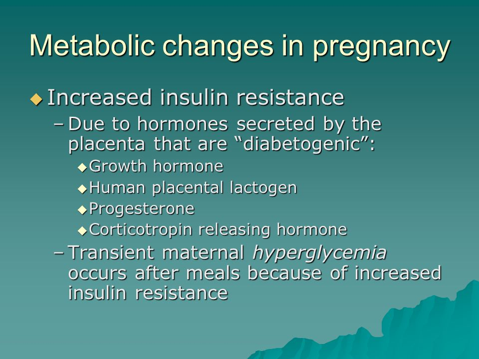 Metabolic changes in pregnancy