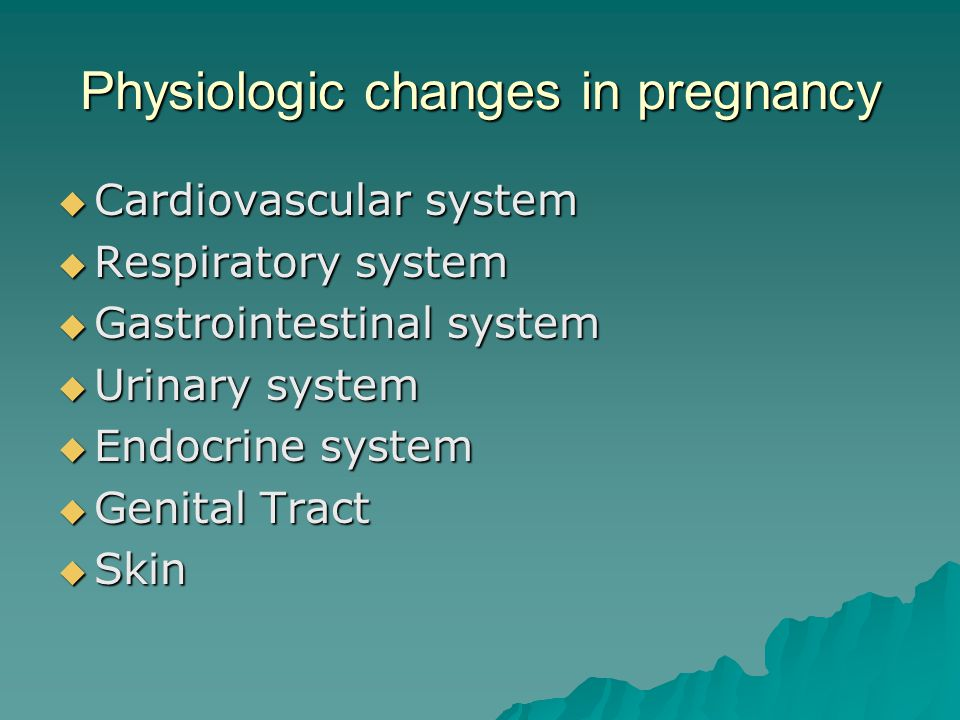 Physiologic changes in pregnancy