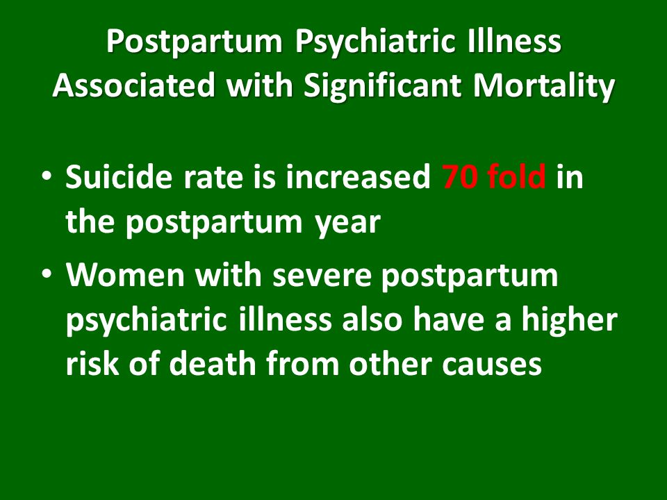 Postpartum Psychiatric Illness Associated with Significant Mortality