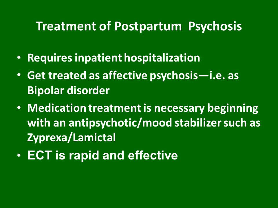 Treatment of Postpartum Psychosis