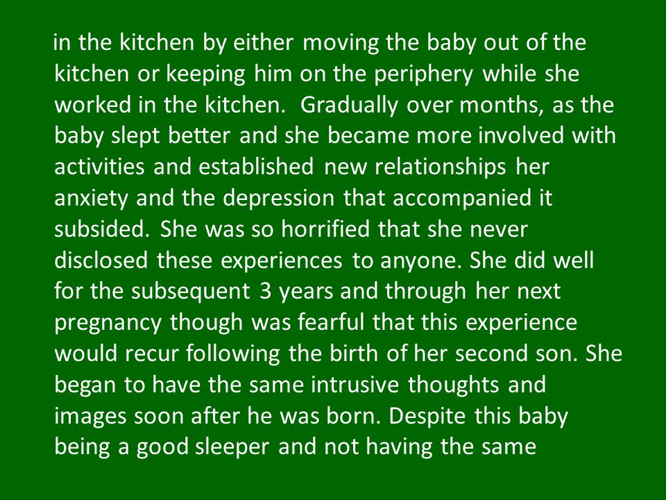 in the kitchen by either moving the baby out of the kitchen or keeping him on the periphery while she worked in the kitchen.