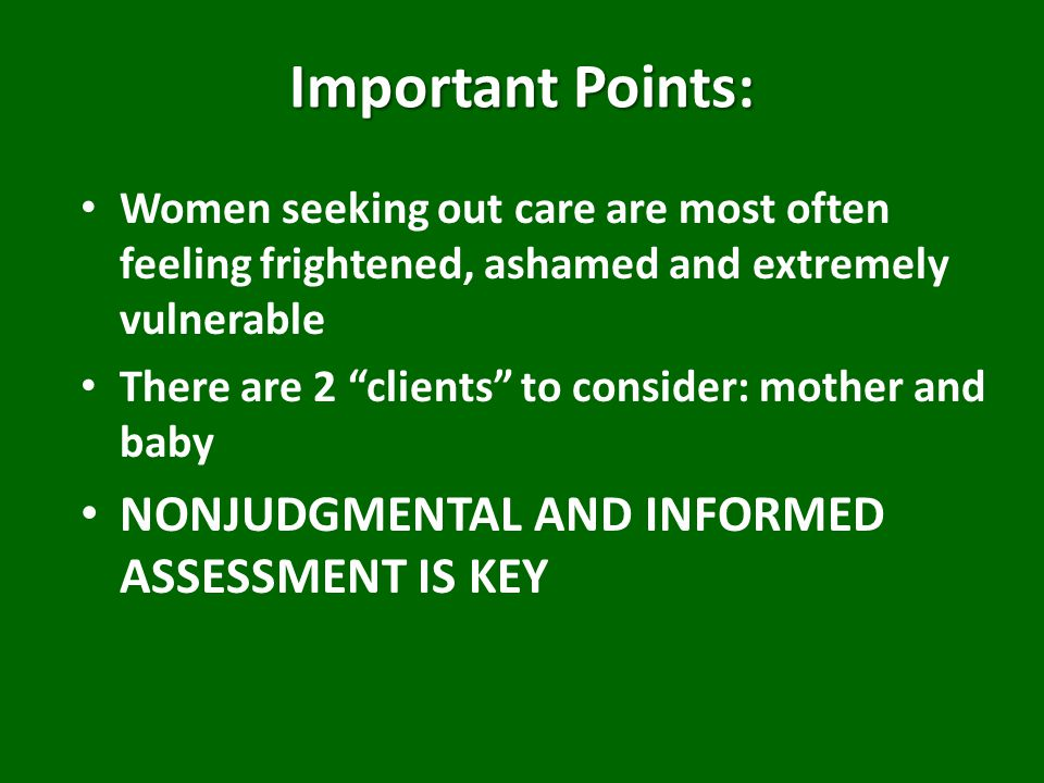 Important Points: NONJUDGMENTAL AND INFORMED ASSESSMENT IS KEY
