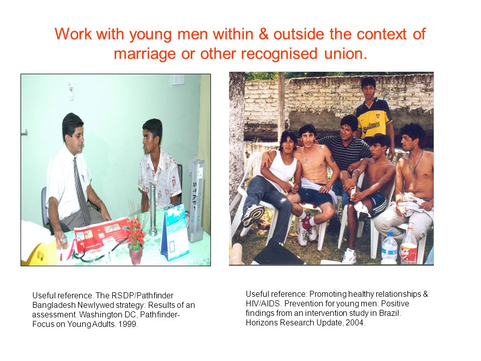 Work with young men within & outside the context of marriage or other recognised union.