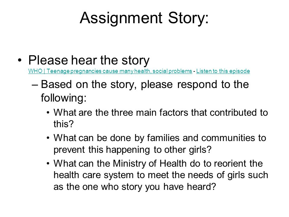 Assignment Story: Please hear the story WHO | Teenage pregnancies cause many health, social problems - Listen to this episode.