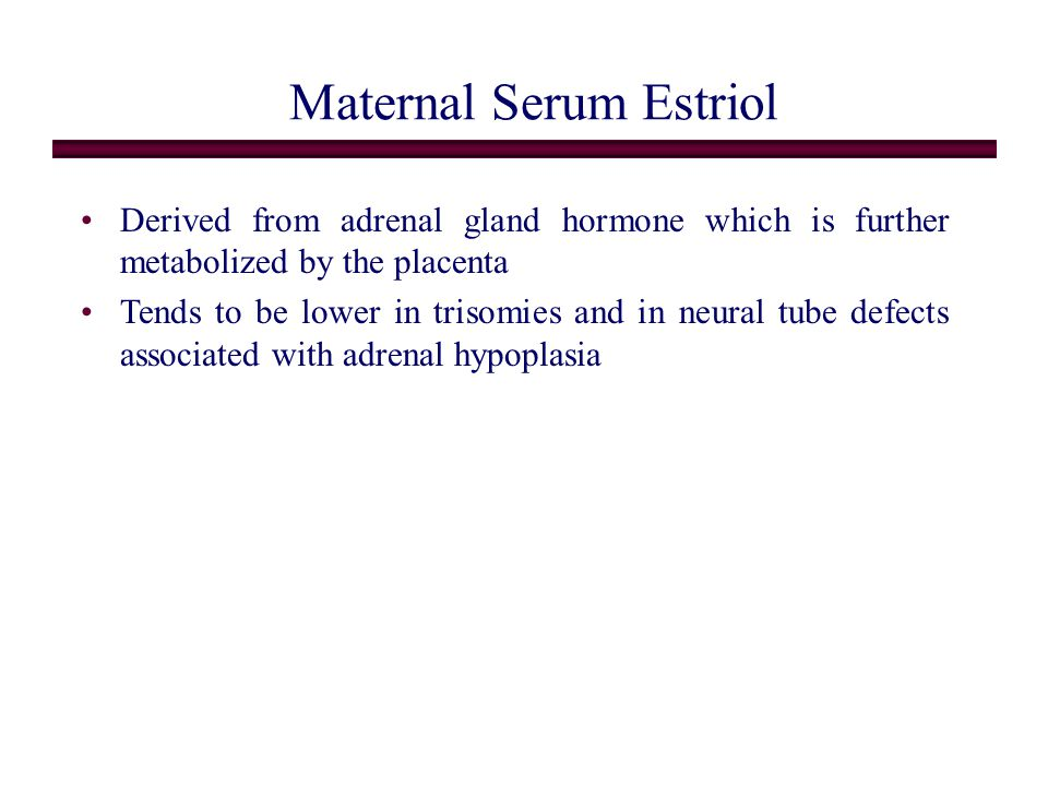 Maternal Serum Estriol