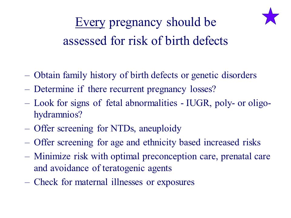 Every pregnancy should be assessed for risk of birth defects