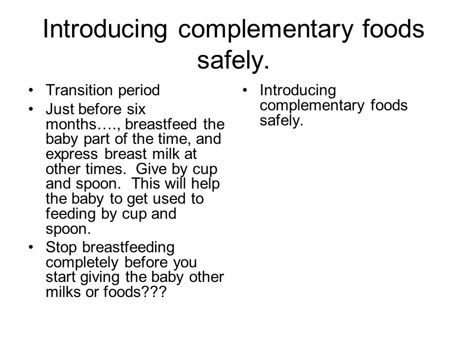 Introducing complementary foods safely.