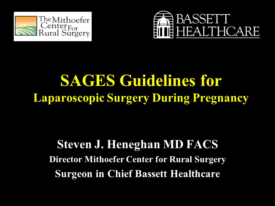 SAGES Guidelines for Laparoscopic Surgery During Pregnancy