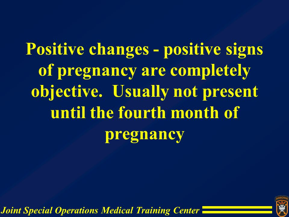 Positive changes - positive signs of pregnancy are completely objective.