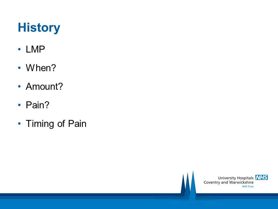 History LMP When Amount Pain Timing of Pain