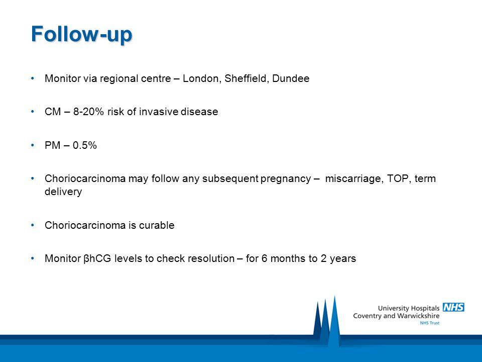 Follow-up Monitor via regional centre – London, Sheffield, Dundee