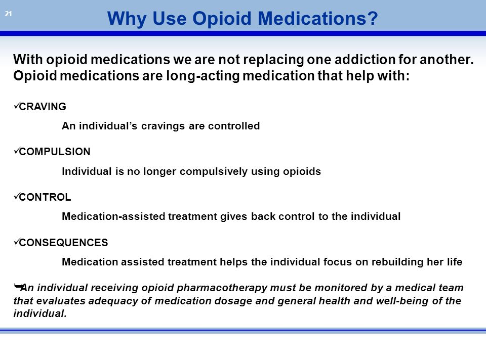 Why Use Opioid Medications