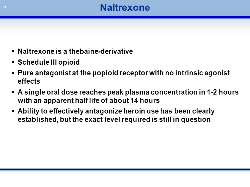 Naltrexone Naltrexone is a thebaine-derivative Schedule III opioid