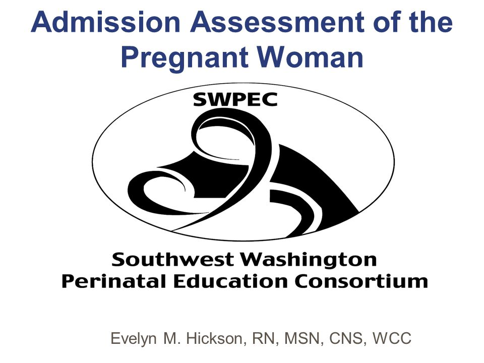 Admission Assessment of the Pregnant Woman