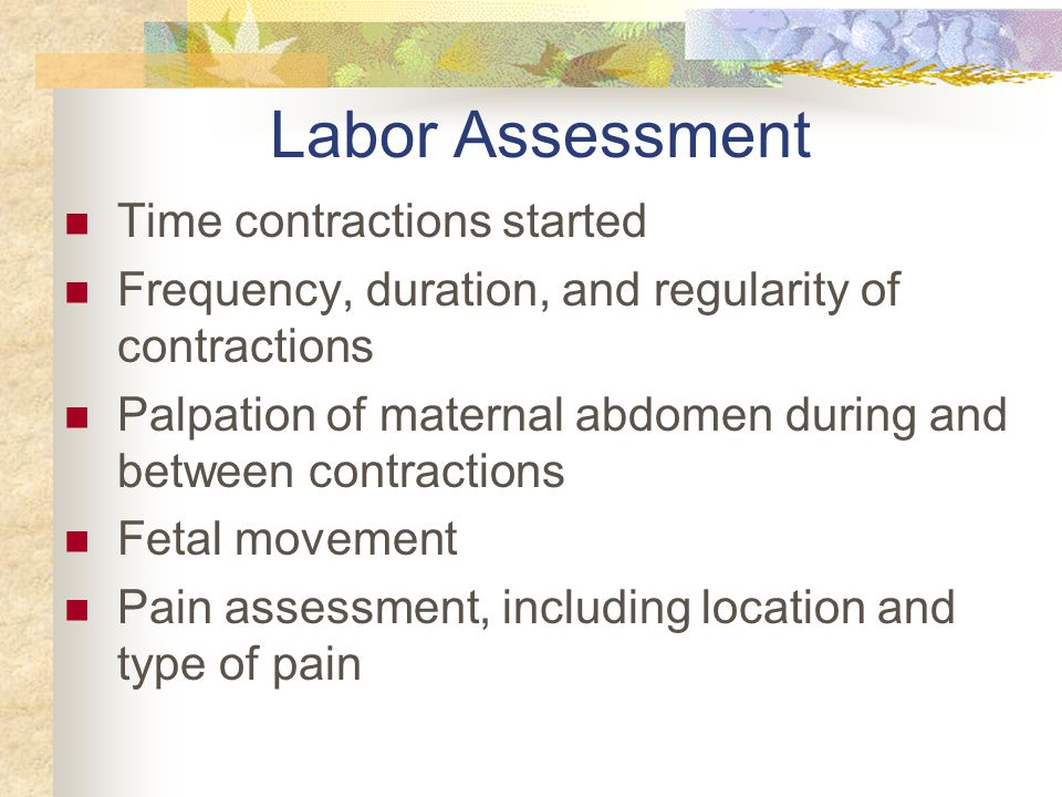 Labor Assessment Time contractions started