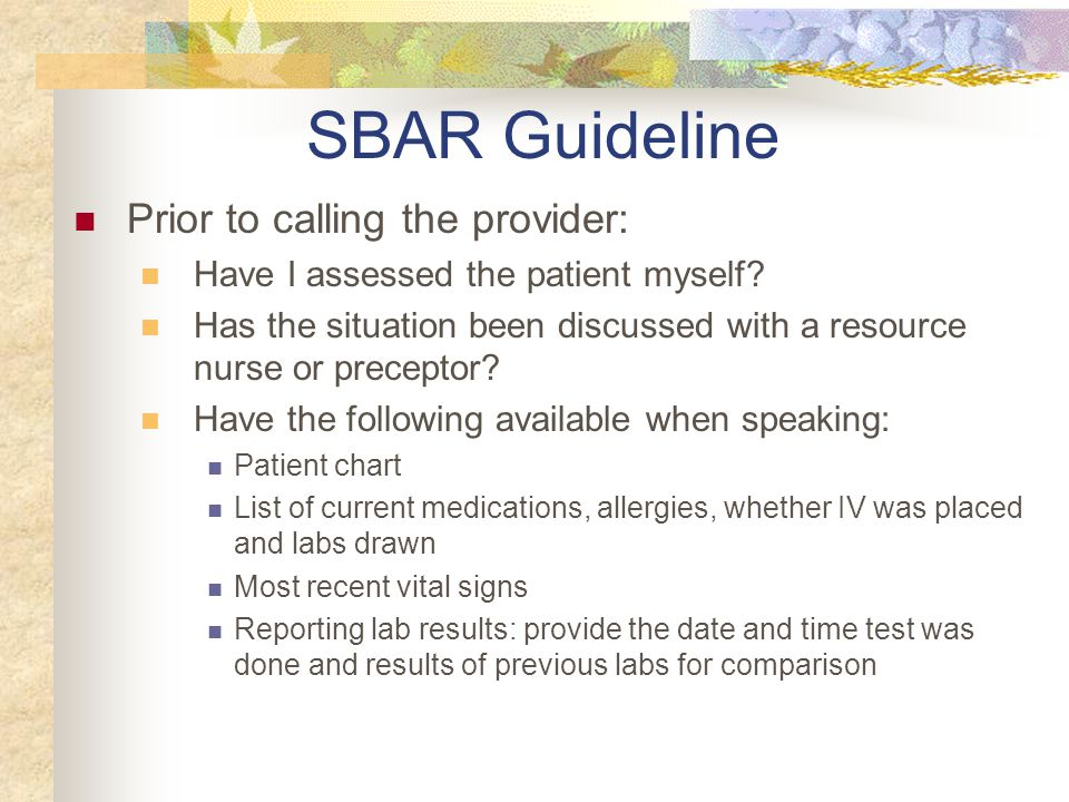 SBAR Guideline Prior to calling the provider: