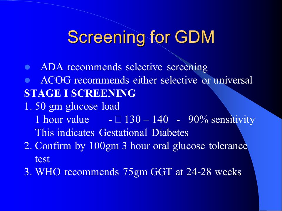 Screening for GDM ADA recommends selective screening