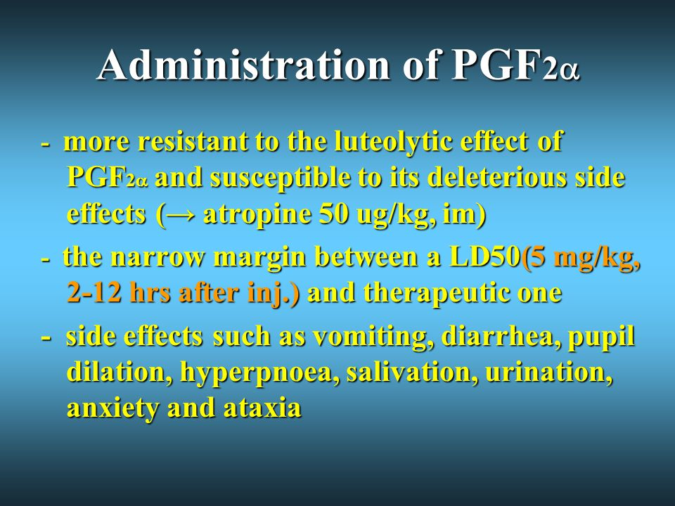 Administration of PGF2