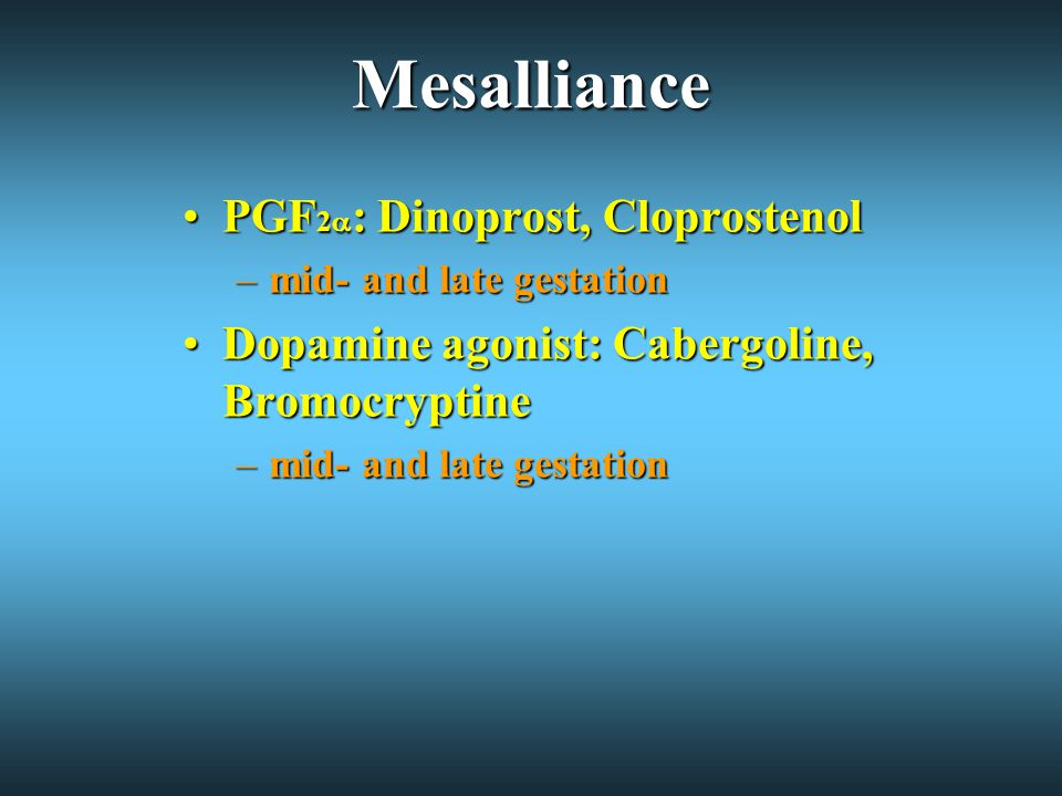 Mesalliance PGF2: Dinoprost, Cloprostenol