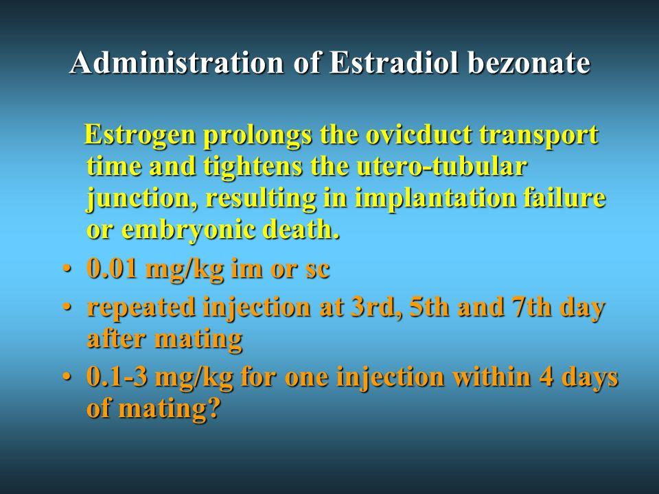 Administration of Estradiol bezonate