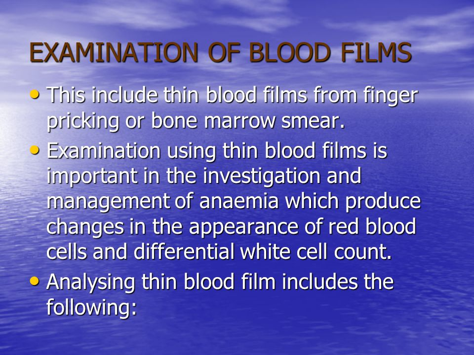 EXAMINATION OF BLOOD FILMS