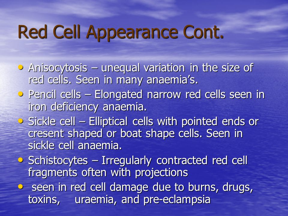 Red Cell Appearance Cont.