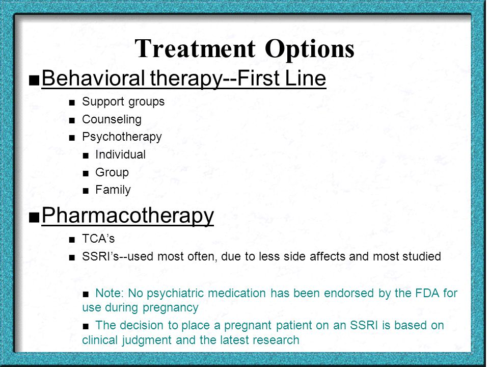 Treatment Options Behavioral therapy--First Line Pharmacotherapy