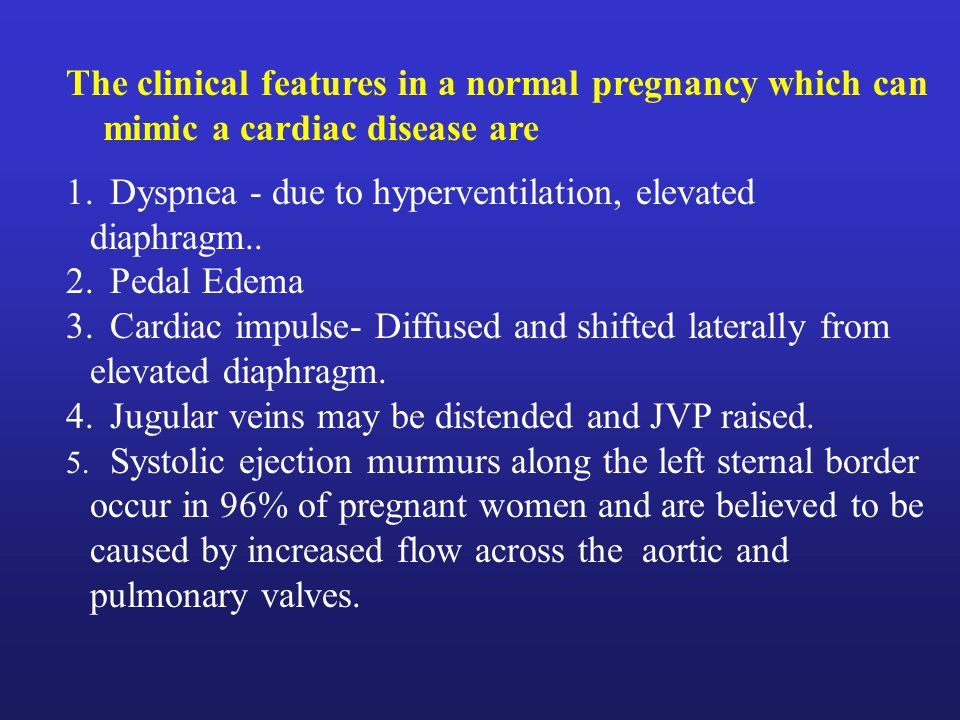 The clinical features in a normal pregnancy which can