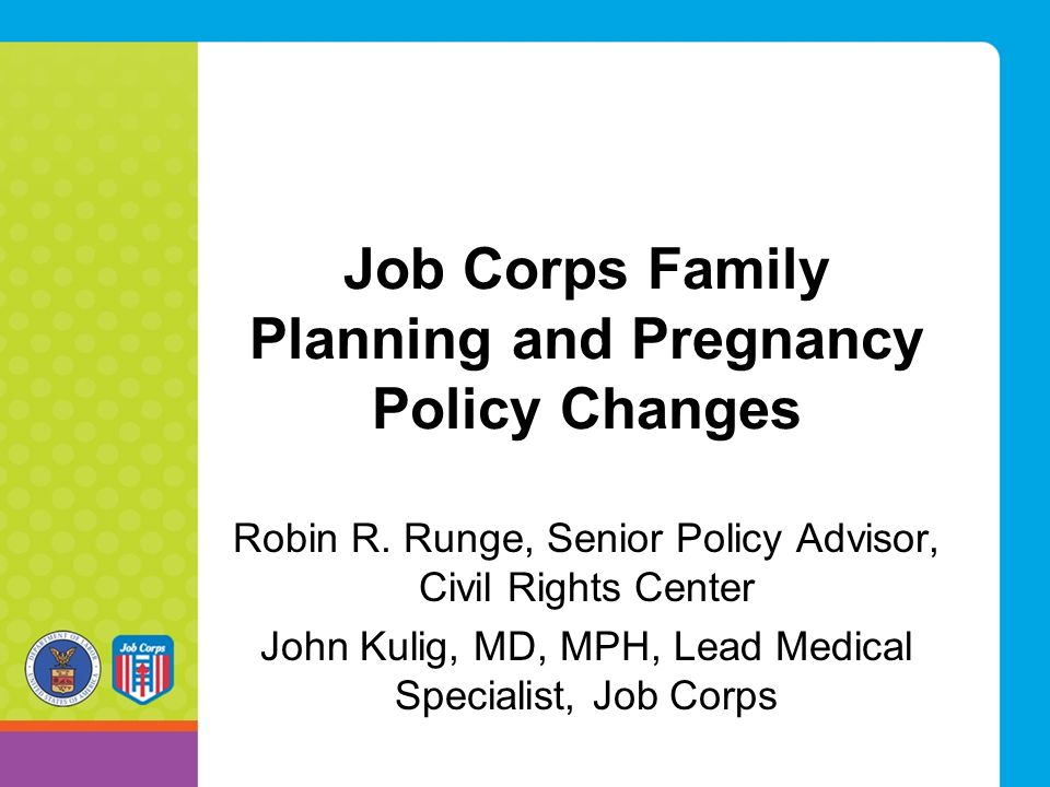 Job Corps Family Planning and Pregnancy Policy Changes