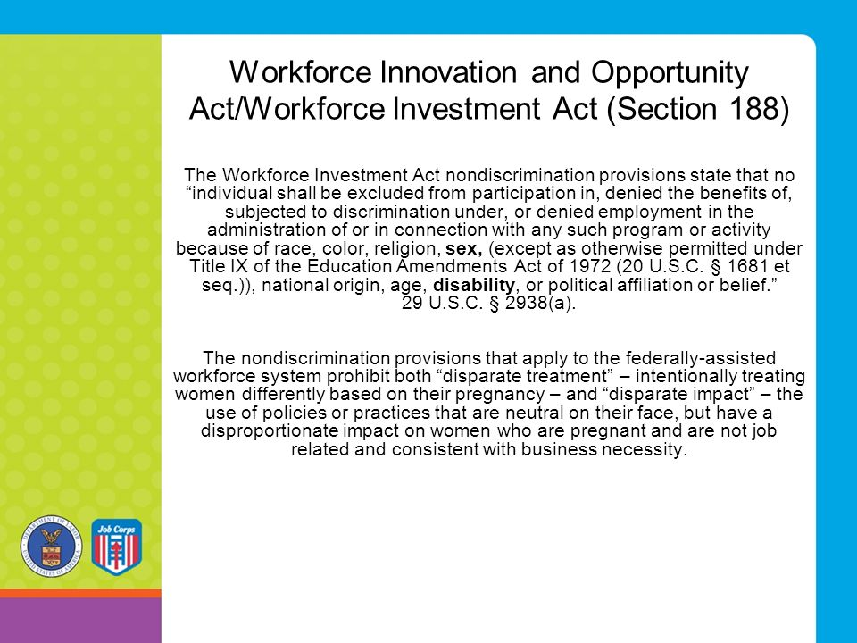 Workforce Innovation and Opportunity Act/Workforce Investment Act (Section 188)