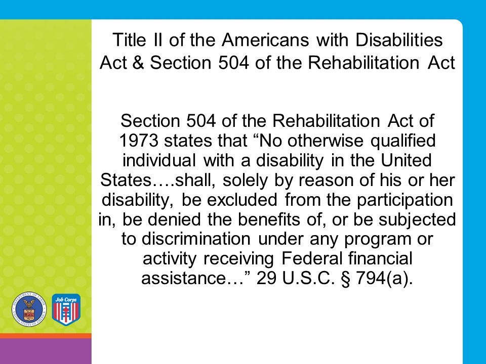 Title II of the Americans with Disabilities Act & Section 504 of the Rehabilitation Act
