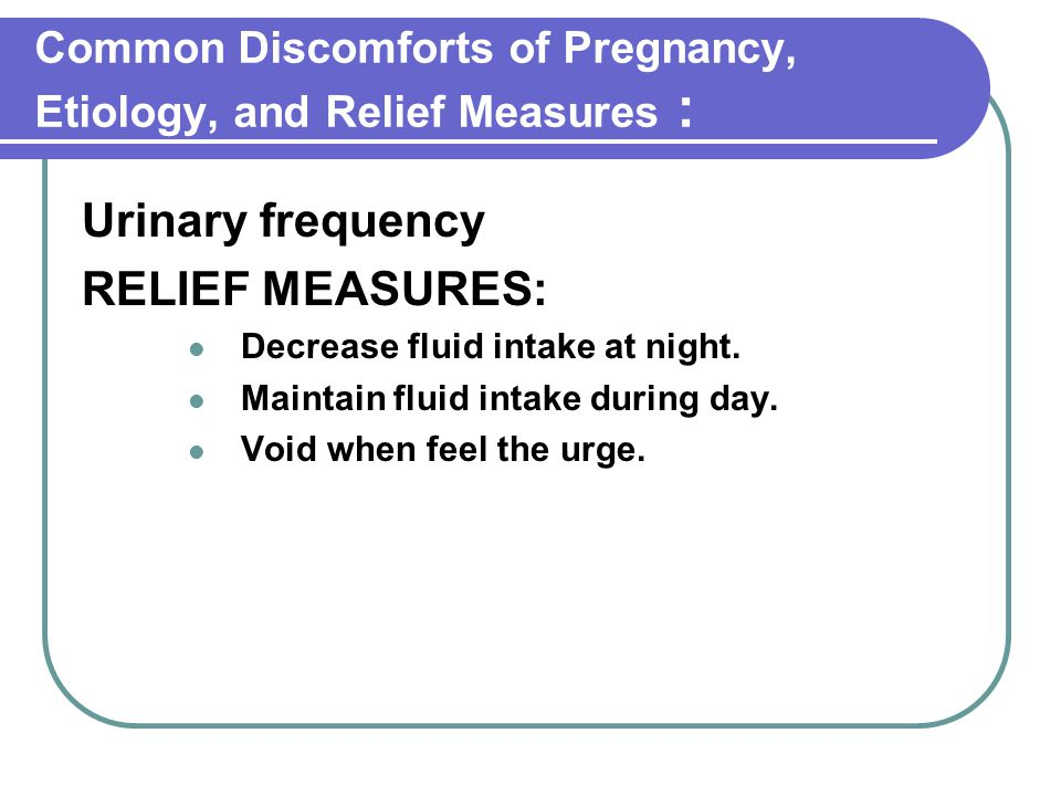 Common Discomforts of Pregnancy, Etiology, and Relief Measures :
