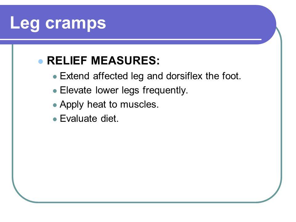 Leg cramps RELIEF MEASURES: