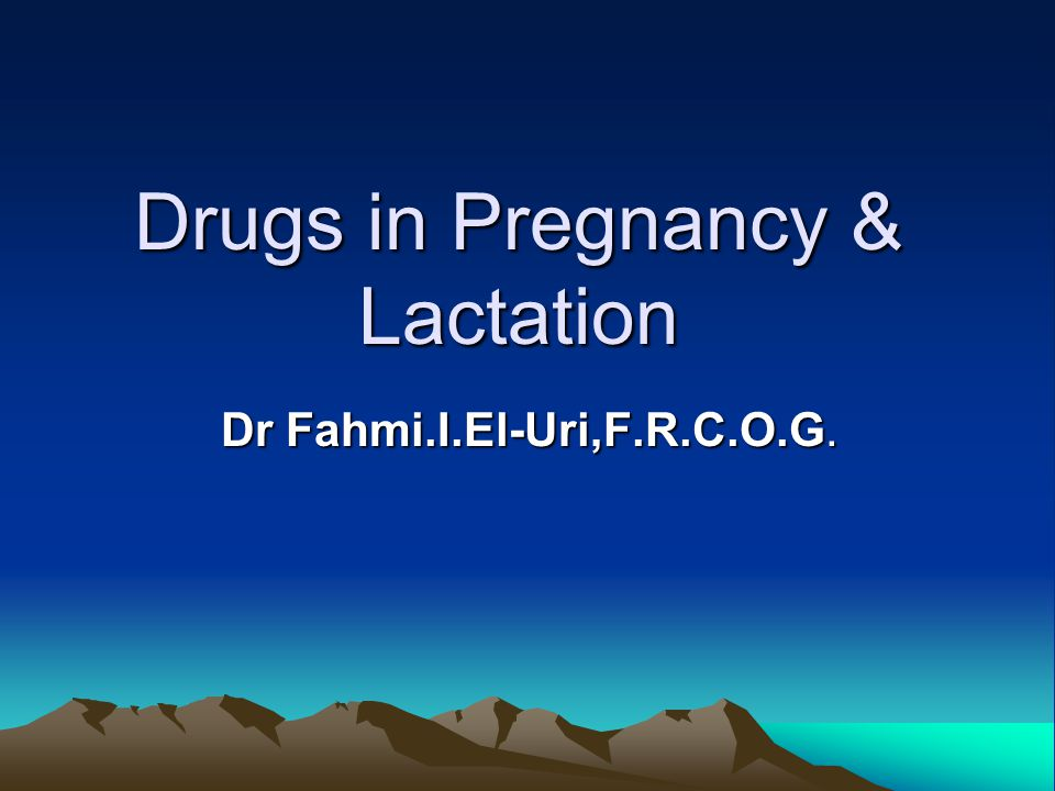 Drugs in Pregnancy & Lactation