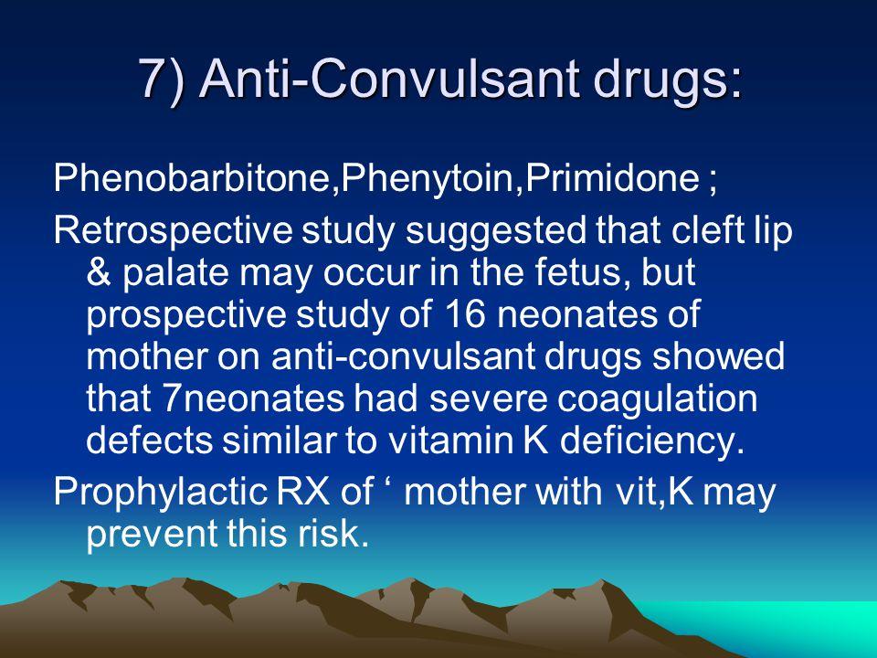 7) Anti-Convulsant drugs: