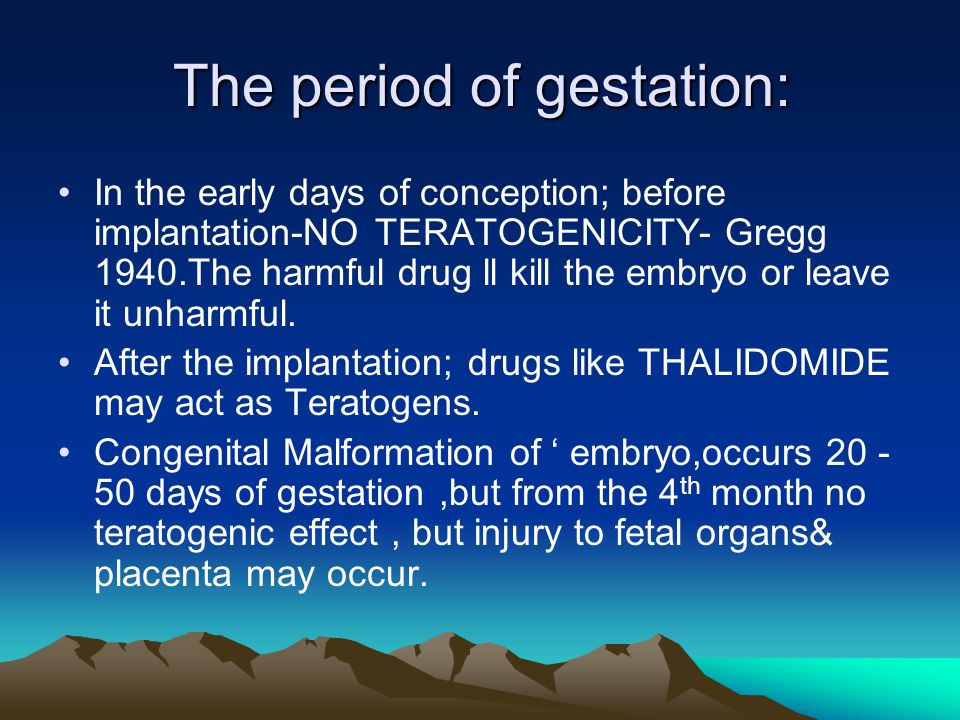 The period of gestation: