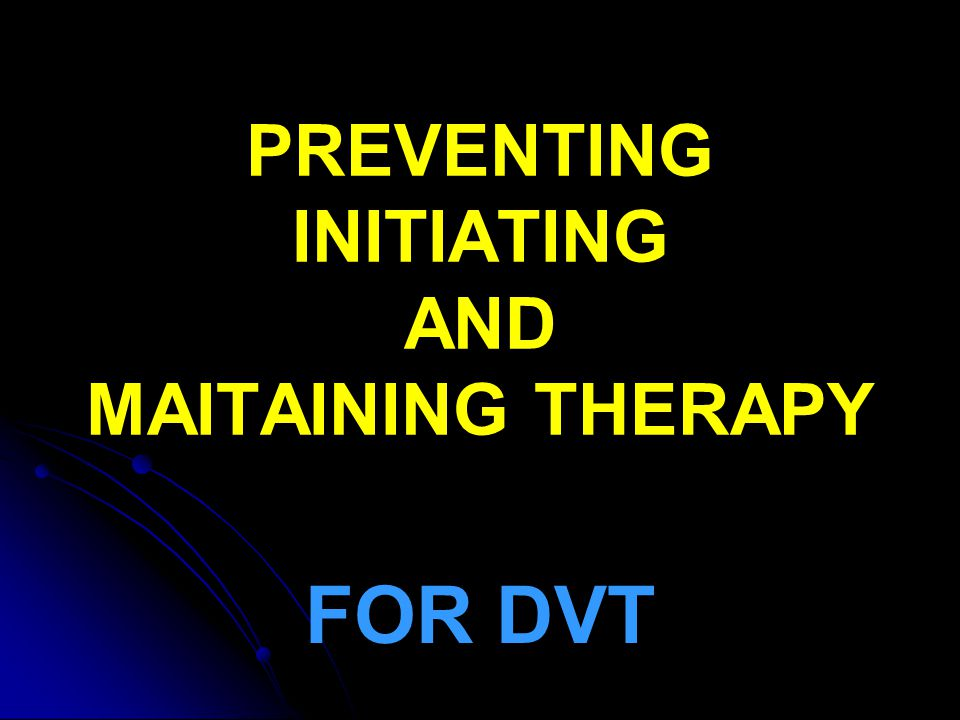 PREVENTING INITIATING AND MAITAINING THERAPY