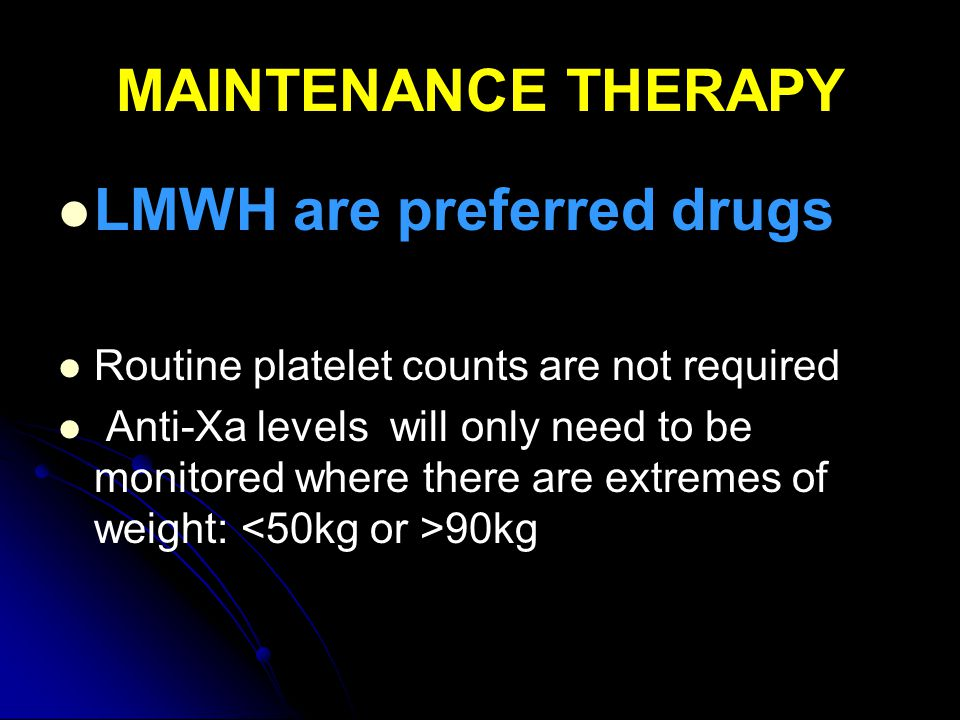 LMWH are preferred drugs