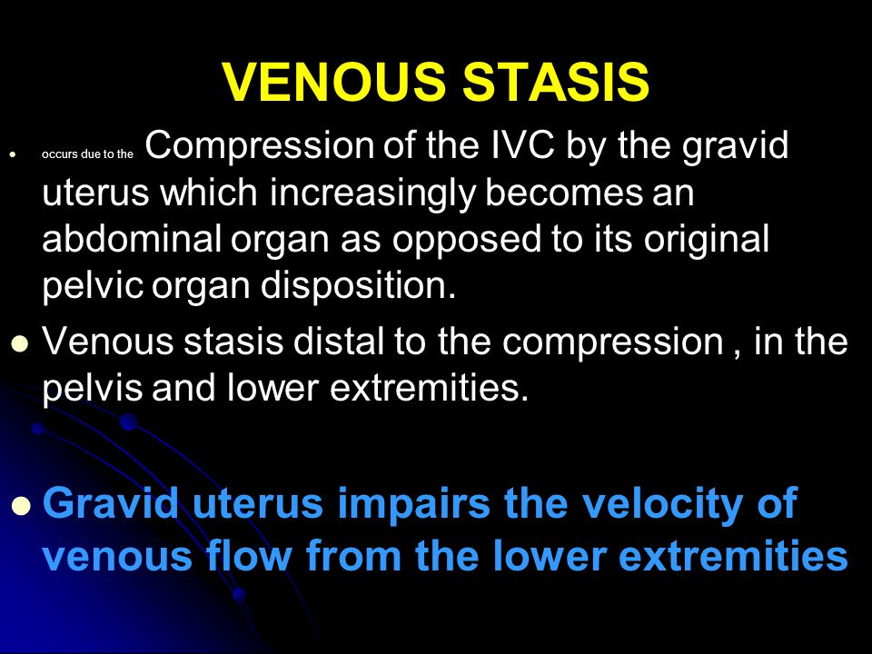 VENOUS STASIS