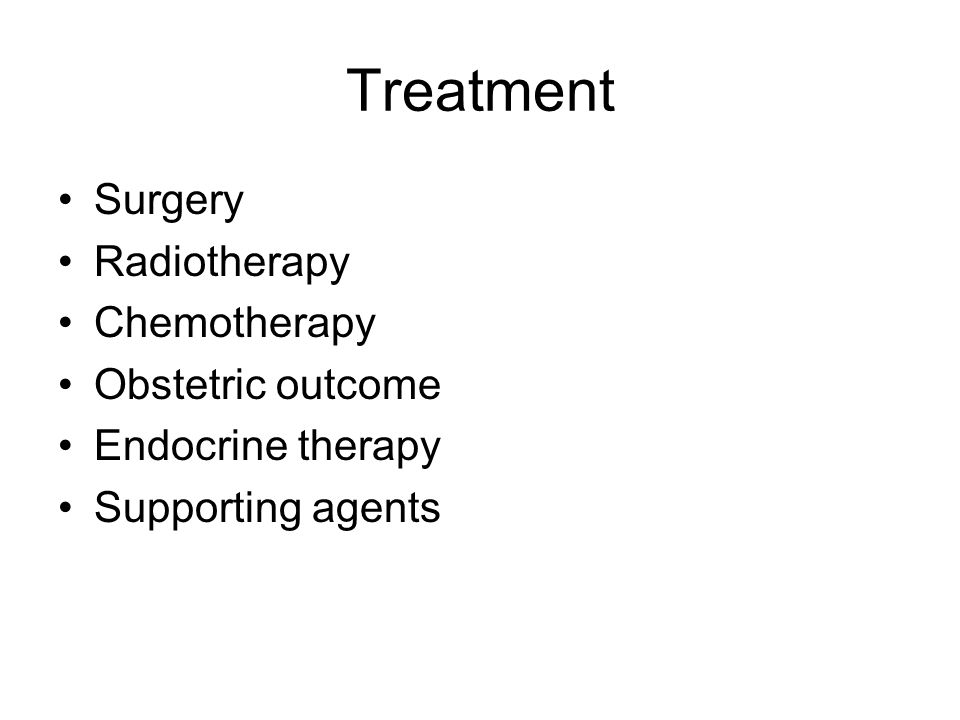 Treatment Surgery Radiotherapy Chemotherapy Obstetric outcome