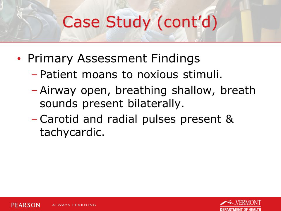Case Study (cont'd) Primary Assessment Findings