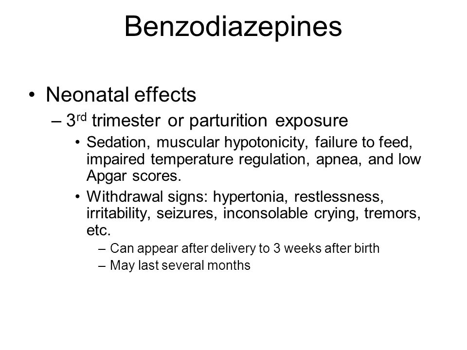 Benzodiazepines Neonatal effects 3rd trimester or parturition exposure