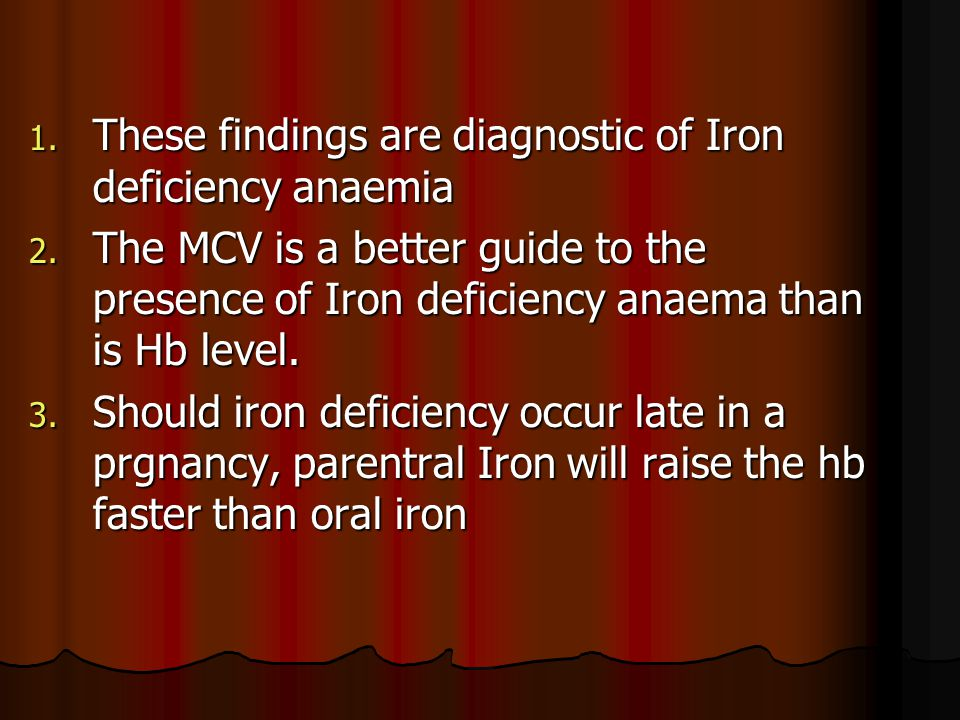These findings are diagnostic of Iron deficiency anaemia