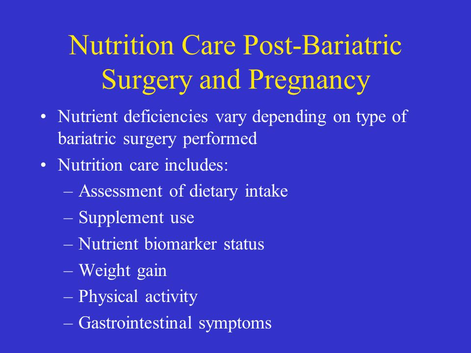 Nutrition Care Post-Bariatric Surgery and Pregnancy