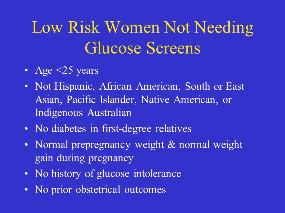 Low Risk Women Not Needing Glucose Screens