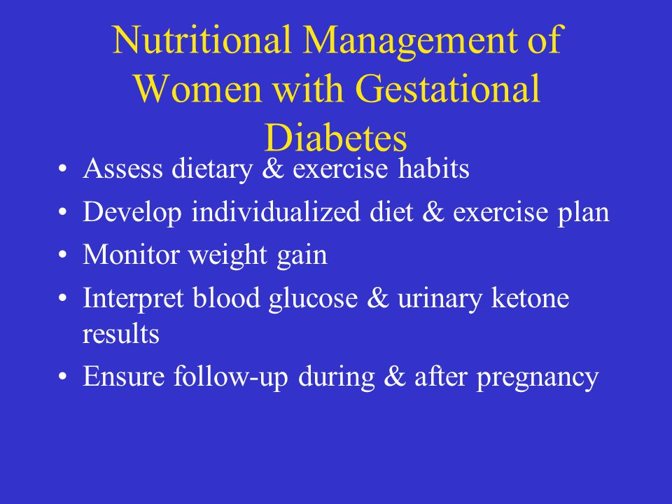 Nutritional Management of Women with Gestational Diabetes